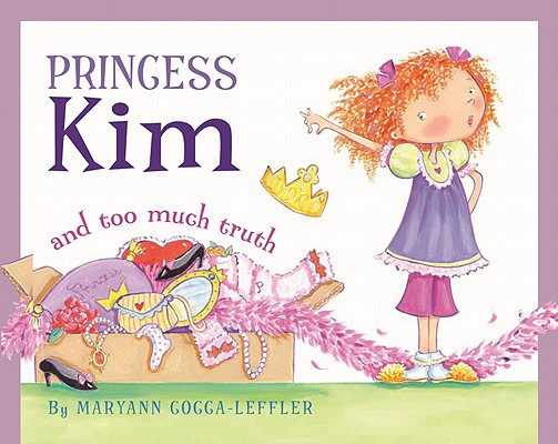 Princess Kim and Too Much Truth By Cocca-Leffler, Maryann/ Cocca-Leffler, Maryann (ILT)