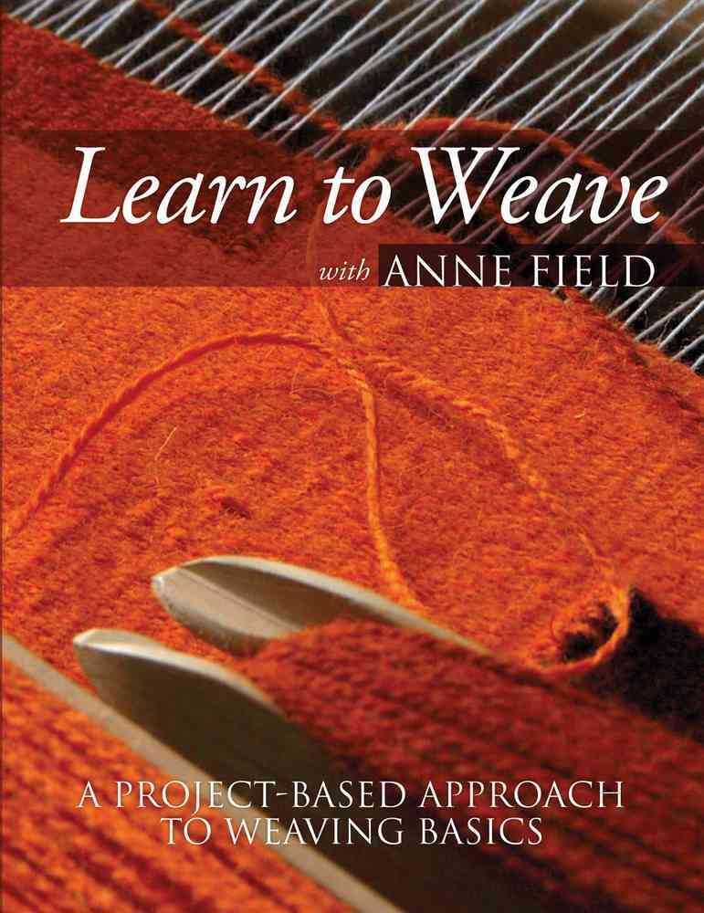 Learn to Weave With Anne Field By Field, Anne